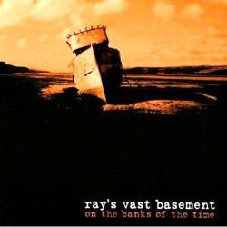 "2004 rerelease album cover for ""On the Banks of the Time"" by Ray's Vast Basement"