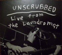 Unscrubbed Live From The Laundromat CD Cover